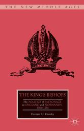 The king's bishops : the politics of patronage in England and Normandy, 1066-1216 / Everett U. Crosby | Crosby, Everett Uberto (1932-....). Auteur