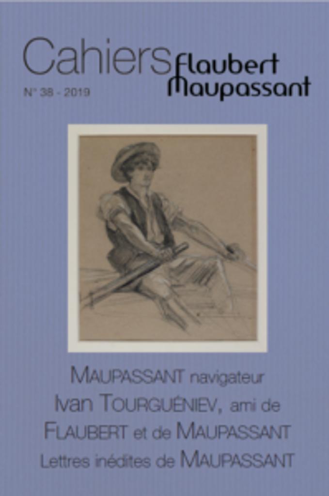 Cahiers Flaubert Maupassant . 38, 2019 |